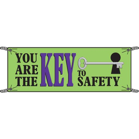 You Are The Key To Your Safety you are the key to safety slogan banners seton