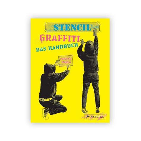 stencil graffiti das handbuch