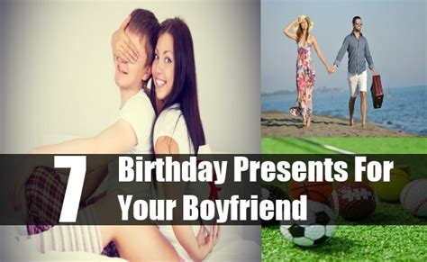 gift ideas for boyfriend birthday gift ideas for