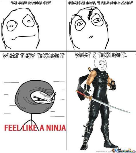 My Ninja Meme - do you feel like a ninja by johnthegreat meme center