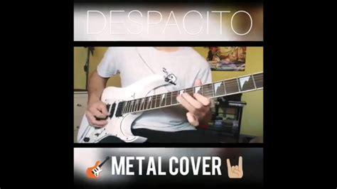 despacito metal despacito metal cover venezuela 2017 jorge alvarado