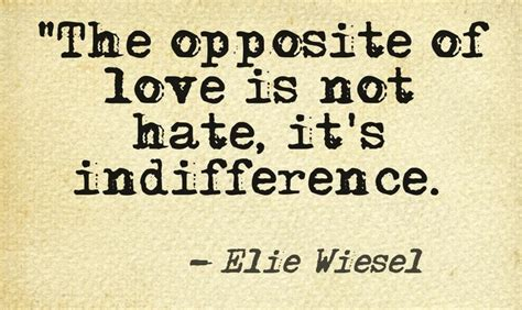 images of love not hate the opposite of love is not hate it s indifference