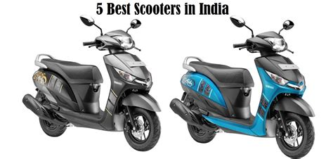 best scooter best scooters in india 2017 5 best scooters in india