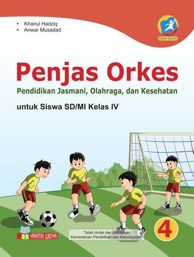Penjas Orkes Kelas 5 Sd Erlangga buku penjas orkes untuk sd mi kelas iv kur 2013 revisi