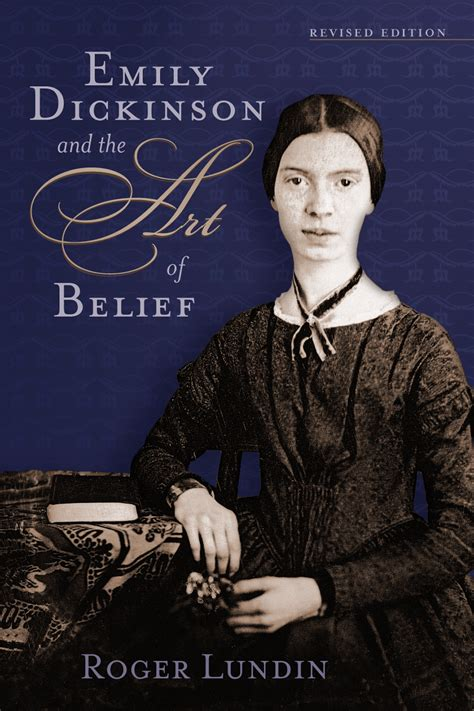 biography about emily dickinson emily dickinson and the art of belief roger lundin