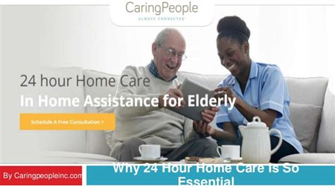 24 hour home care why 24 hour home care is so essential caring
