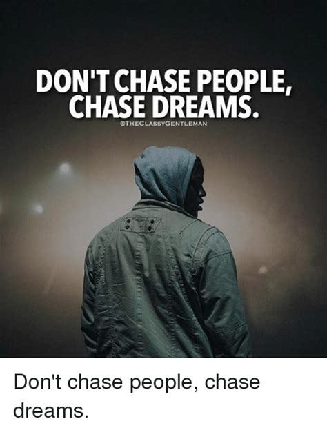 Classy Meme - don t chase people chase dreams othe classy gentleman don