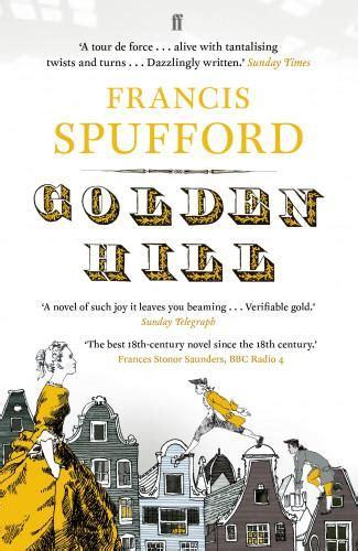 golden hill 0571225209 golden hill amazon co uk francis spufford 9780571225200