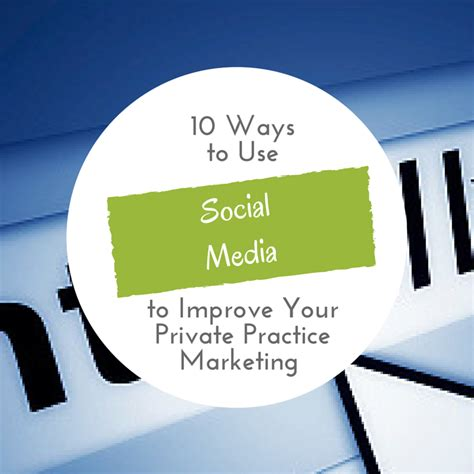 10 Ways To Improve Your Social by 10 Ways To Use Social Media To Improve Your