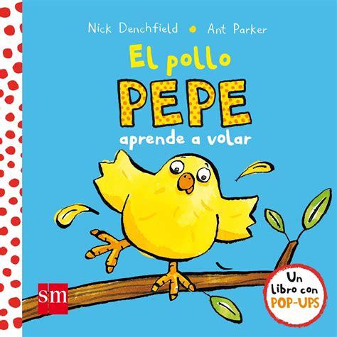 pdf libro el pollo pepe pepe the chicken para leer ahora el pollo pepe aprende a volar de nick denchfield y ant parker