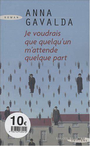libro je voudrais que quelquun libro i wish someone were waiting for me somewhere di anna gavalda
