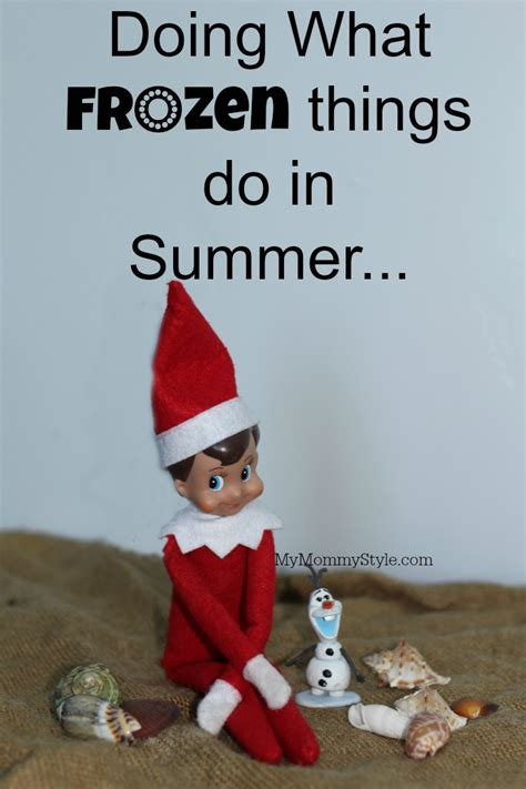 Things To Do For On The Shelf by On The Shelf Frozen What Frozen Things Do In Summer