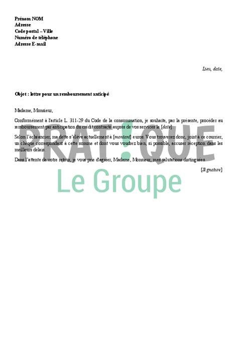 Exemple De Lettre De Demande Credit Lettre Pour Un Remboursement Anticip 233 D Un Cr 233 Dit Pratique Fr