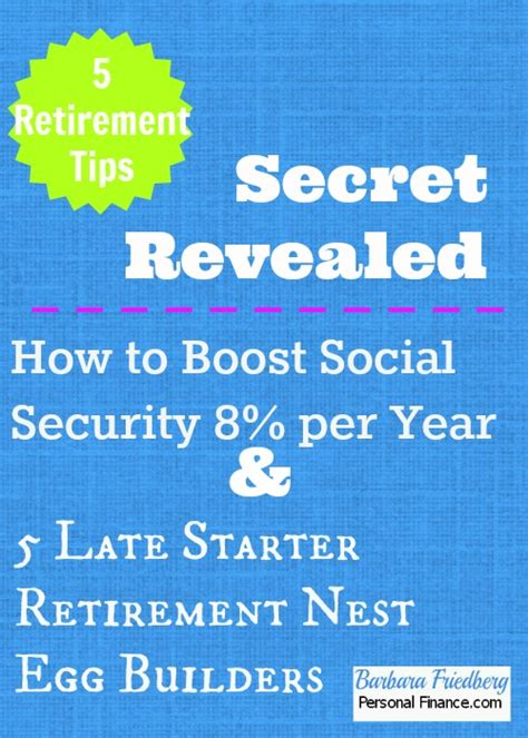 A Late Starter S Guide To Retirement boost social security 8 per year 5 retirement tips