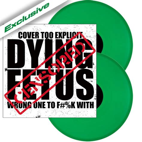 dying fetus wrong one to with green vinyl nuclear