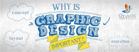why design is important what makes graphic design important chrysalis