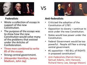 Anti Federalist And Federalist Essays by Federalists Vs Anti Federalists Ppt
