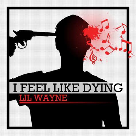 I Feel Like rap it up design lil wayne i feel like dying