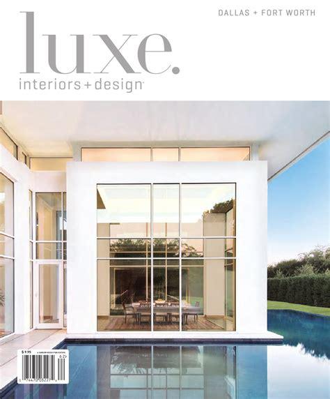 Luxe Interior International by Issuu Luxe Interior Design Dallas By Sandow Media