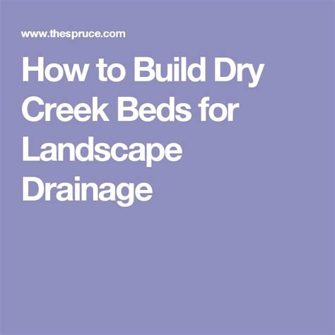 how to build a dry creek bed the 25 best landscape drainage ideas on pinterest rock