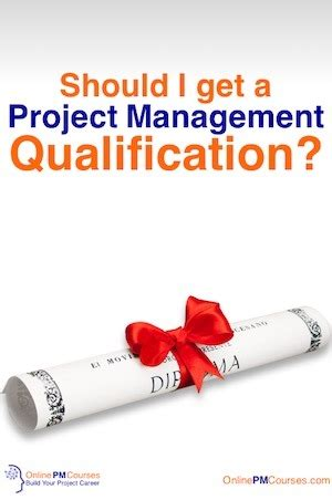 Should I Get An Mba For Project Management by Project Management Qualification Should I Or Shouldn T I