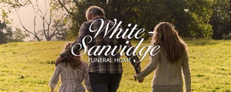 white sanvidge funeral home proudly serving our friends