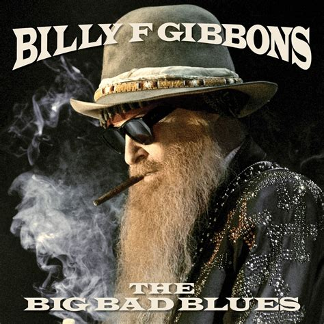 Bad Blues billy f gibbons the big bad blues