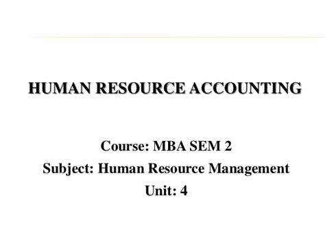 Mba Resource Management by Mba Ii Hrm U 4 8 Hr Accounting