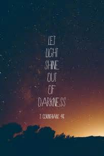 quot for god who said quot let light shine out of darkness quot has