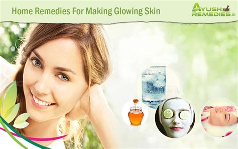 6 home remedies for skin glowing get smooth
