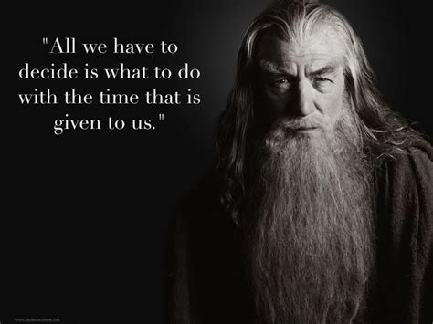gandalf time quote quotes by gandalf the grey quotesgram