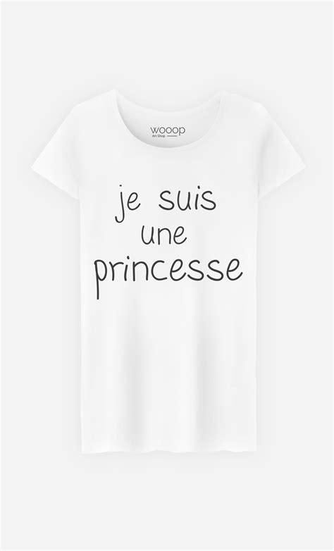 Tshirt Jesuis Une t shirt femme je suis une princesse original et tendance