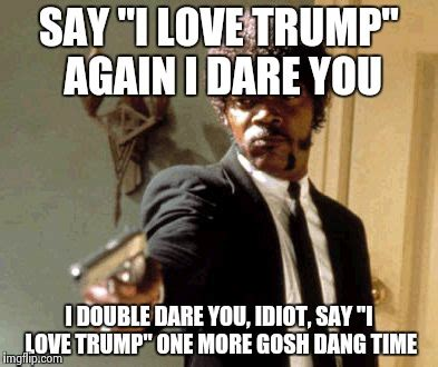 Say What Again Meme - donald trump is going to get it imgflip