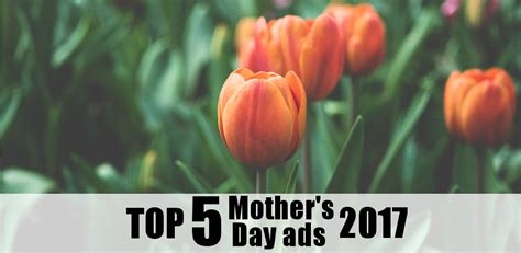 S Day Advertisement The Top Five S Day Ads Of 2017 Mansfield Inc