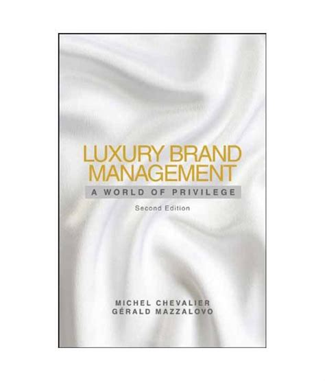 Mba In Luxury Brand Management Singapore by Luxury Brand Management A World Of Privilege