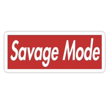 Savage Sticker quot quot savage mode quot t shirt quot stickers by ghostx redbubble