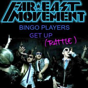 bingo players get up rattle get up rattle bingo players the far east movement mp3