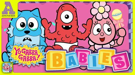 gabba babies yo gabba gabba babies awesome playtime app for