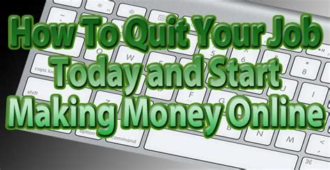 Start Making Money Online Today - how to quit your job today and start making money online daniel s personal