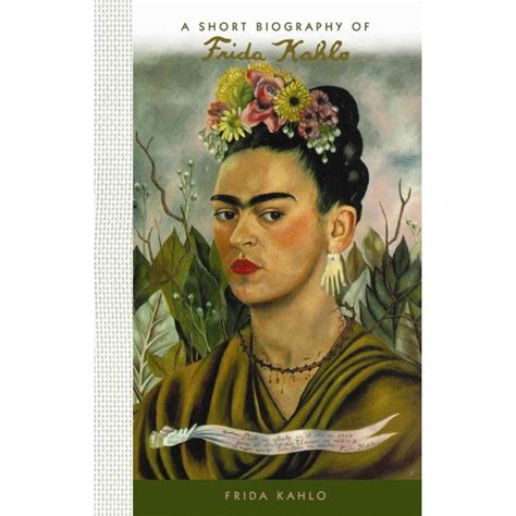 frida kahlo brief biography short biography of frida kahlo hardcover susan deland