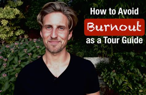 how do you a guide how do you avoid burnout as a tour guide