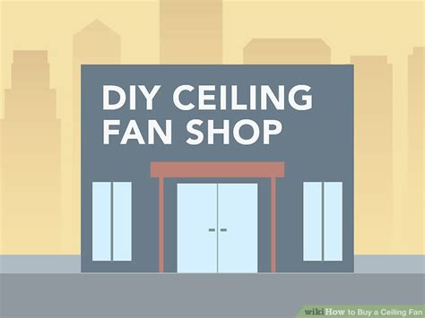 how to buy a ceiling fan how to buy a ceiling fan 10 steps with pictures wikihow