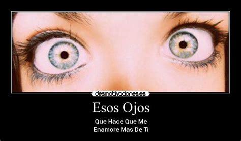 imagenes esos ojos im 225 genes y carteles de ojos pag 506 desmotivaciones