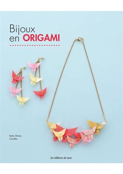 bijoux origami bijoux en origami loisirs cr 233 atifs keito shiina cre