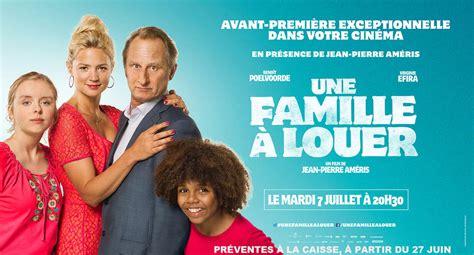 film streaming une famille a louer n 206 mes avant premi 232 re du film quot une famille 224 louer quot au