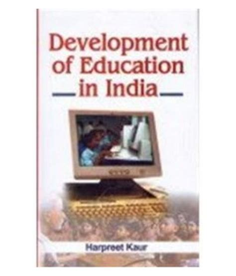 Mba In Product Development In India by Development Of Education In India 384pp 2008 Buy
