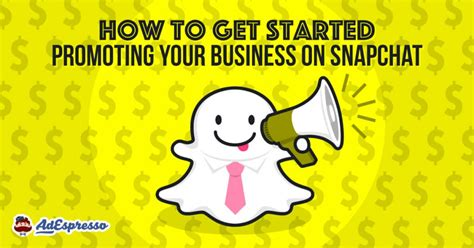 how to get the on snapchat how to get started promoting your business on snapchat