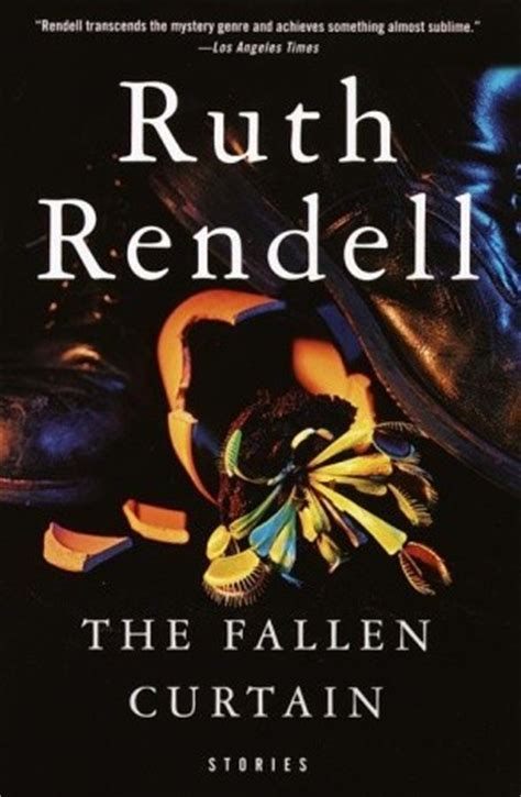 the curtain books the fallen curtain by ruth rendell reviews discussion