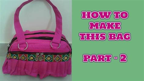 part 2 sewing how to make designer handbag at home in