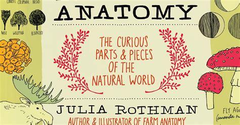 libro nature anatomy julia rothman local ecologist book review nature anatomy by julia rothman
